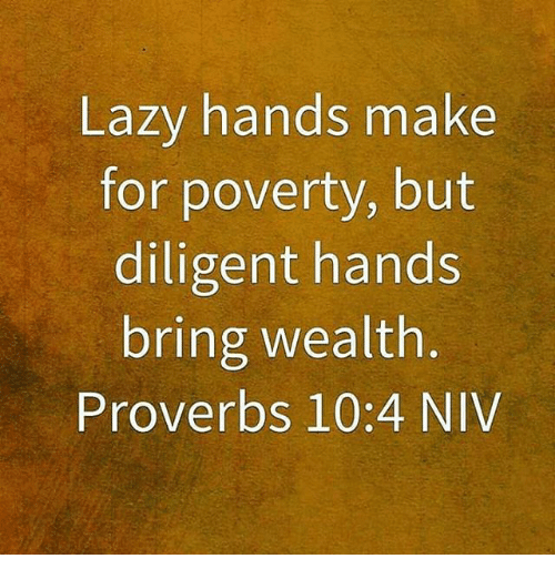 lazy-hands-make-for-poverty-but-diligent-hands-bring-wealth-8606234.png